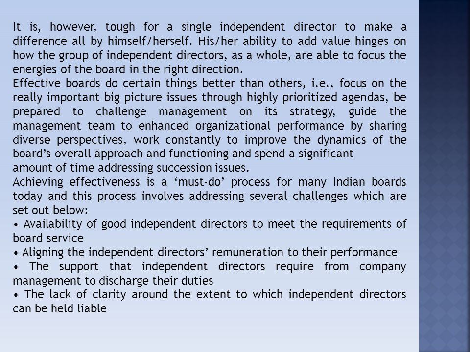 independent directors in an organisation Companies feature a variety of approaches to their boards of directors  dictated by good corporate governance  of independent directors on the.