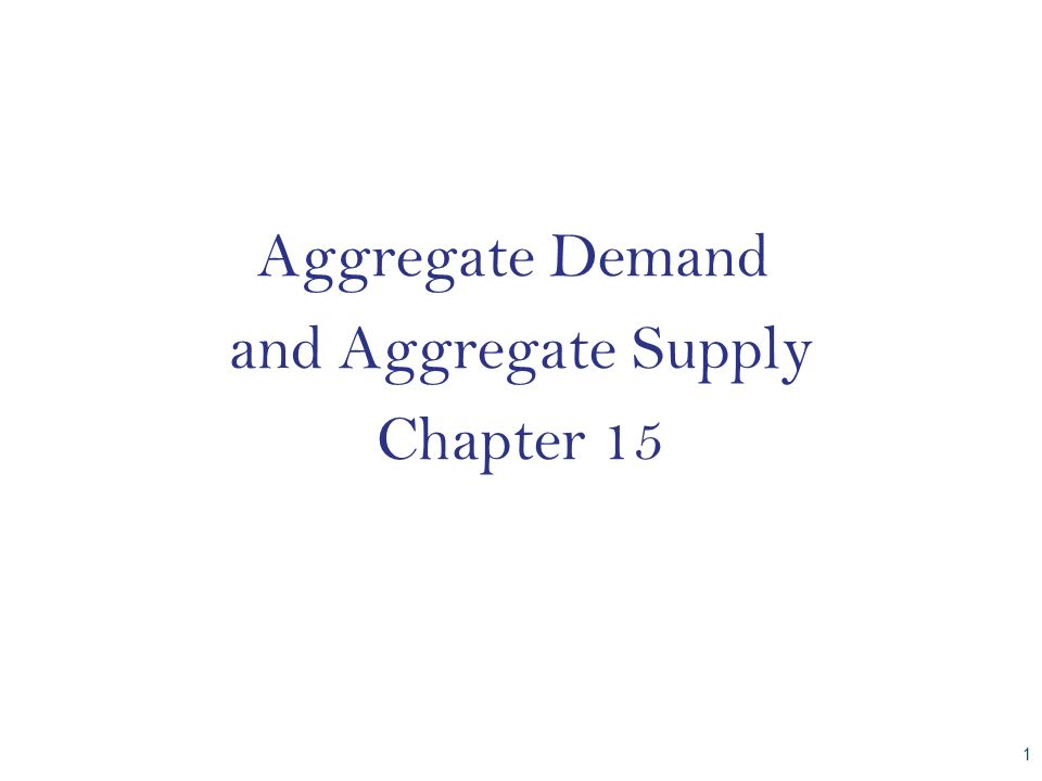 Aggregate Demand and Aggregate Supply Chapter 15