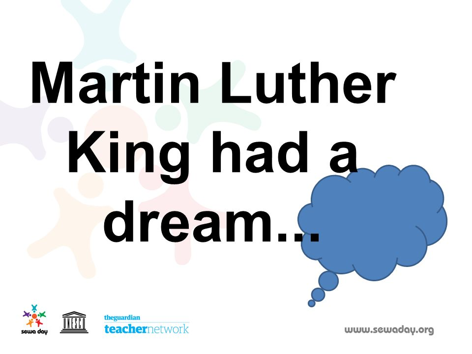 Martin Luther King had a dream...