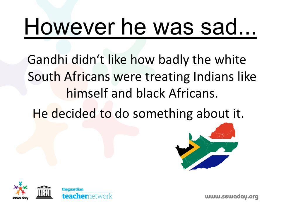 However he was sad...