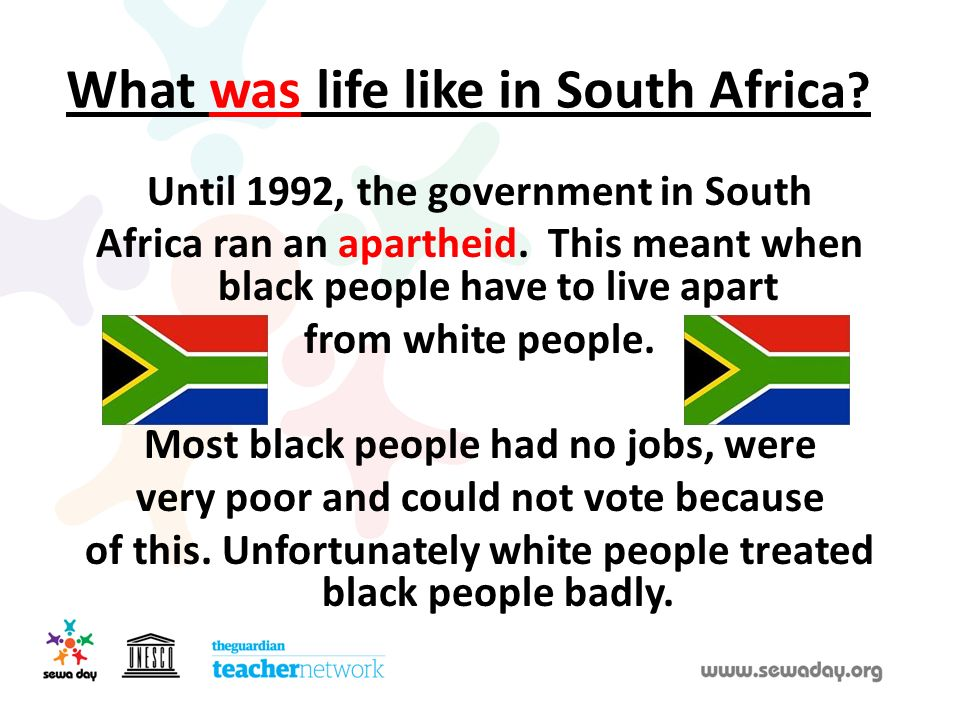 What was life like in South Africa