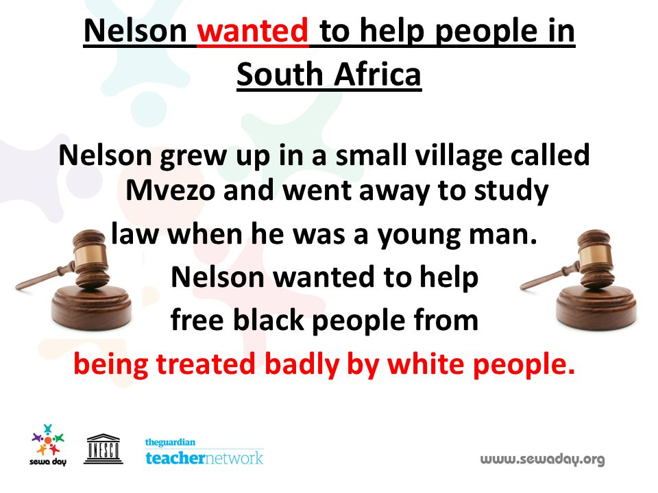 Nelson wanted to help people in South Africa