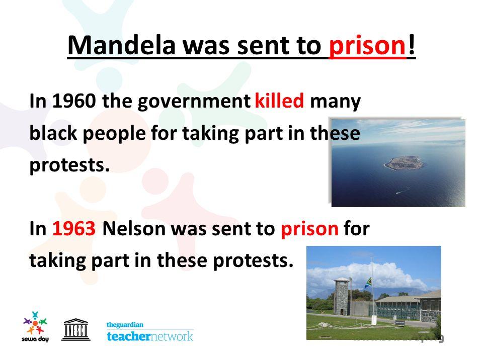 Mandela was sent to prison!