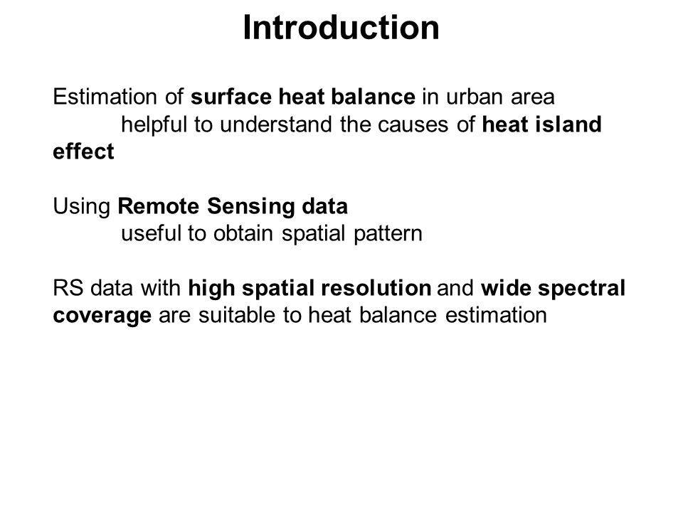 Introduction Estimation of surface heat balance in urban area