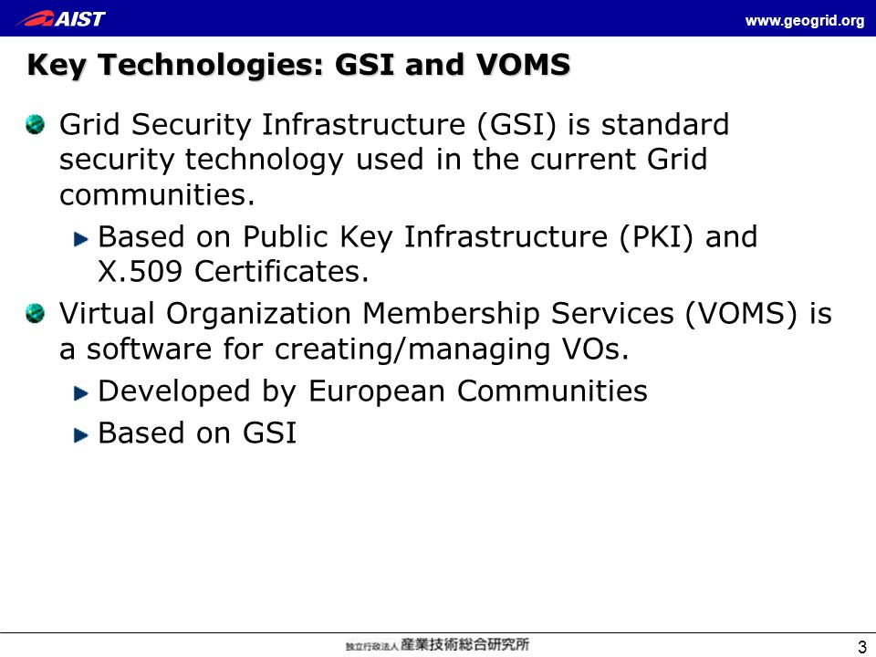 Key Technologies: GSI and VOMS