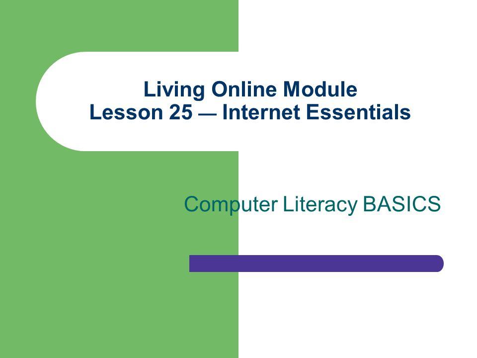 Living Online Module Lesson 25 — Internet Essentials