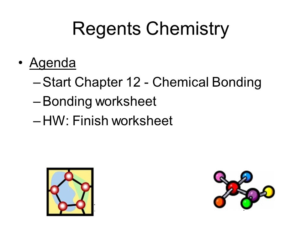 Regents Chemistry Agenda Start Chapter 12 Chemical Bonding Ppt