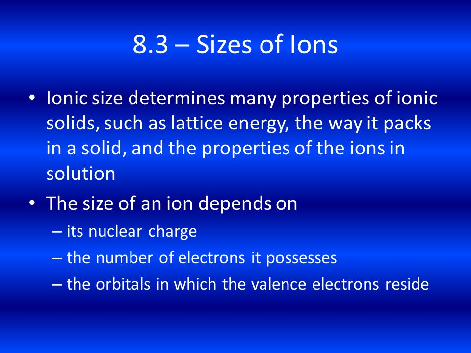 8.3 – Sizes of Ions