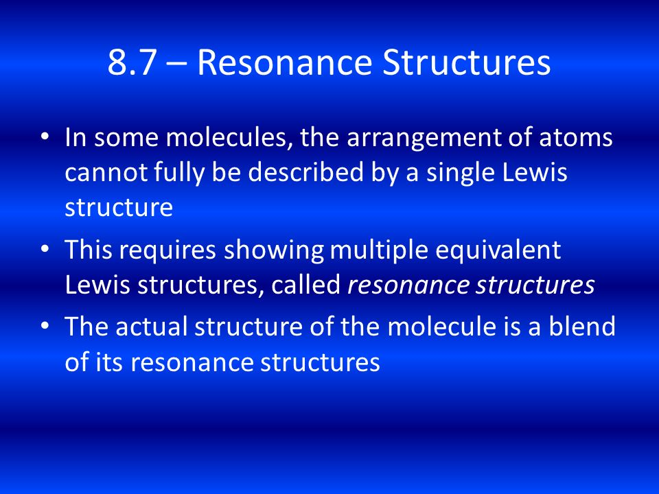 8.7 – Resonance Structures