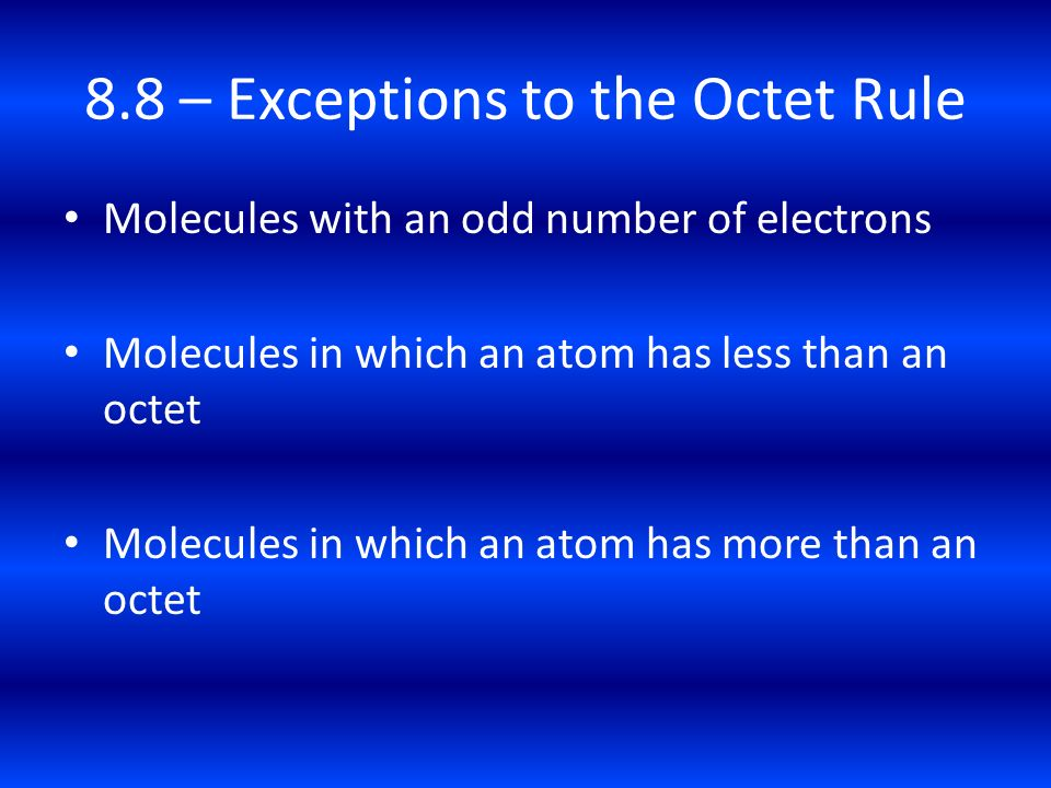8.8 – Exceptions to the Octet Rule