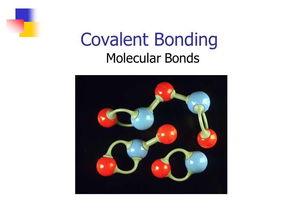 Covalent Bonding Molecular Bonds