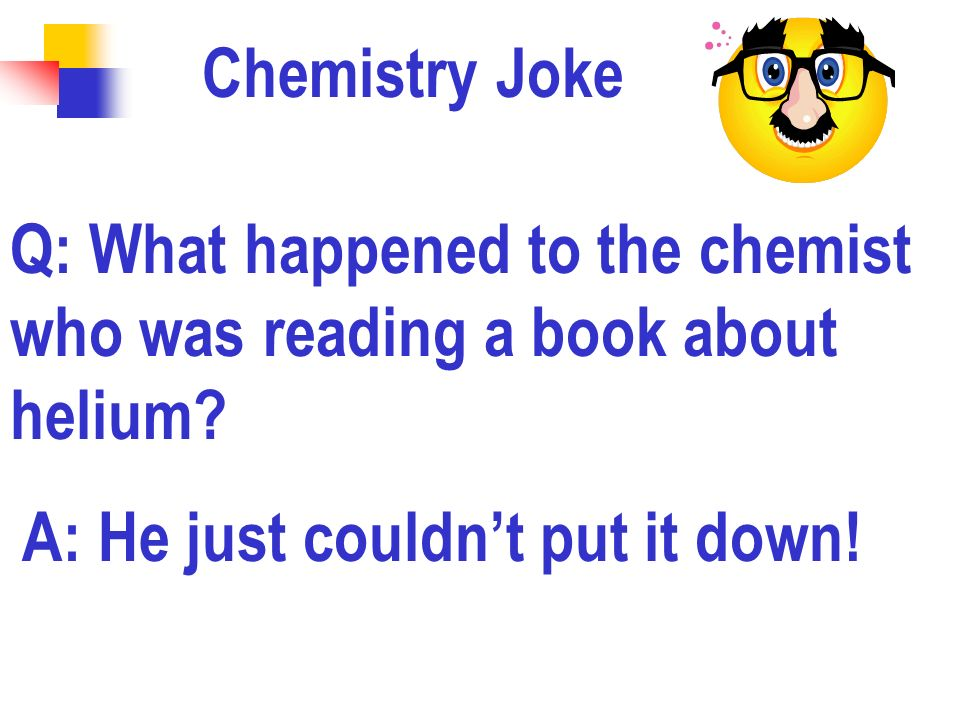 Chemistry Joke Q: What happened to the chemist who was reading a book about helium.
