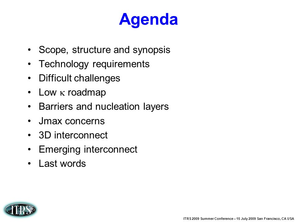Agenda Scope, structure and synopsis Technology requirements