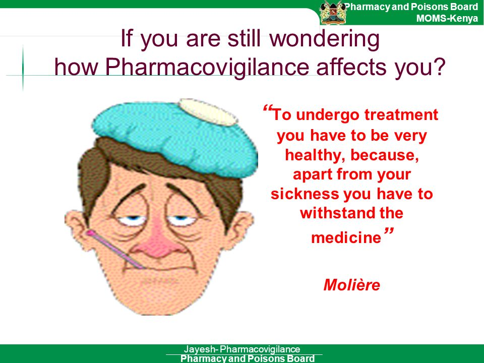 If you are still wondering how Pharmacovigilance affects you