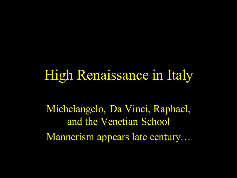 mannerism michelangelo and high renaissance Naturalism of the high renaissance • examine mannerism as interested in expressive forms of art  examine mannerist elements in michelangelo's design for the.