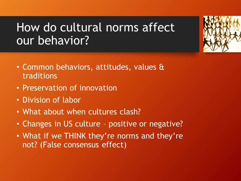 the psychological effects of changes in cultural norms And psychological symptomatology internalization of host-society cultural norms effects of perceived racism on the acculturation-mental health relationship.