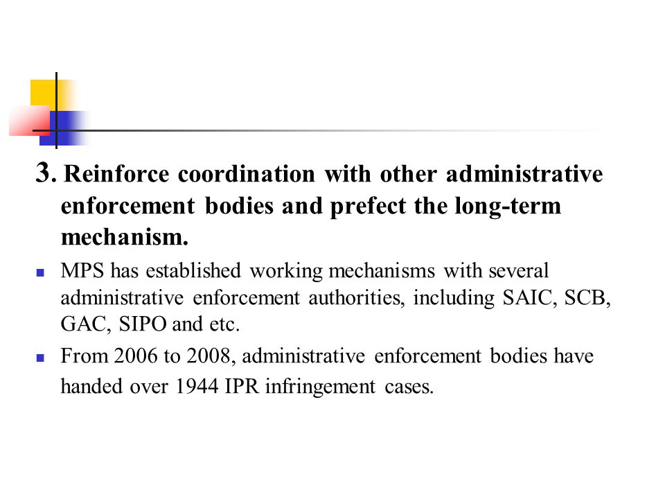 3. Reinforce coordination with other administrative enforcement bodies and prefect the long-term mechanism.
