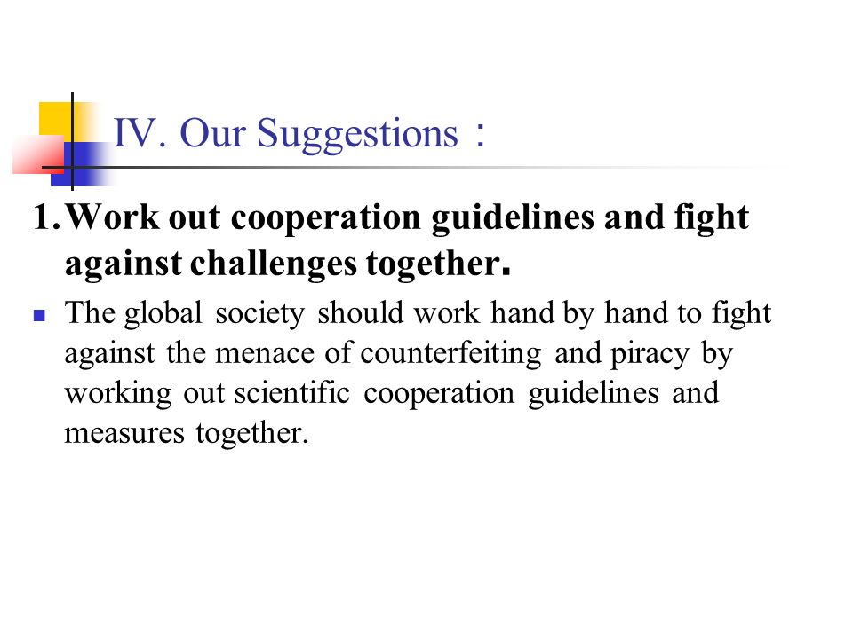 IV. Our Suggestions: 1. Work out cooperation guidelines and fight against challenges together.
