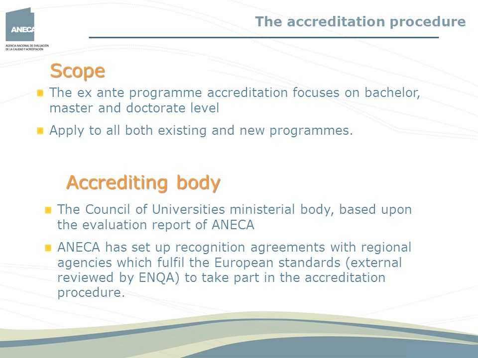 Scope Accrediting body The accreditation procedure