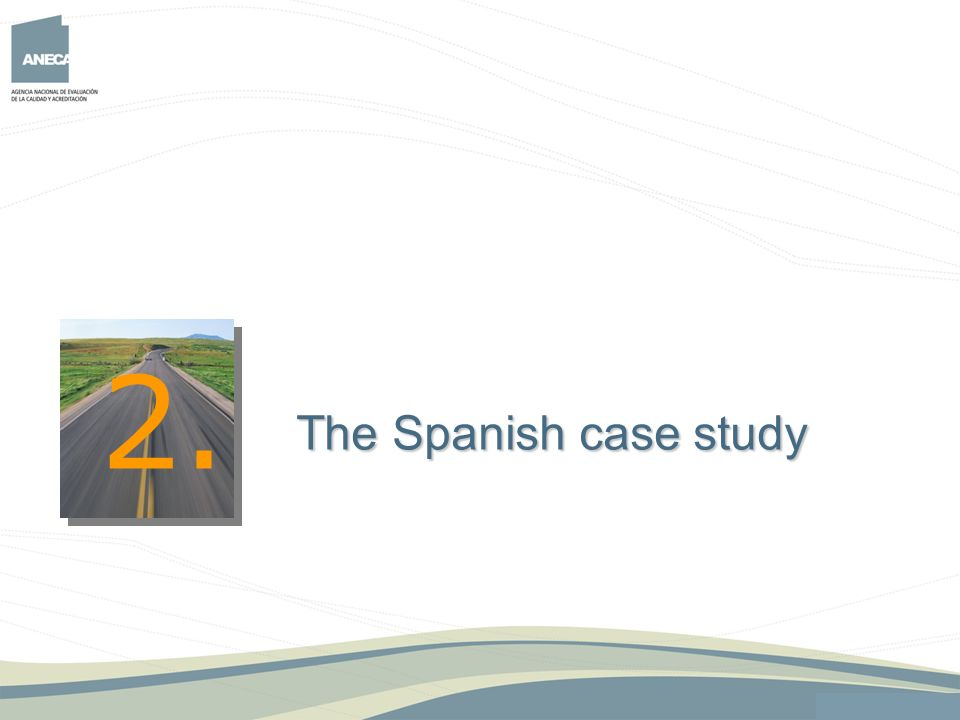 2. The Spanish case study 8