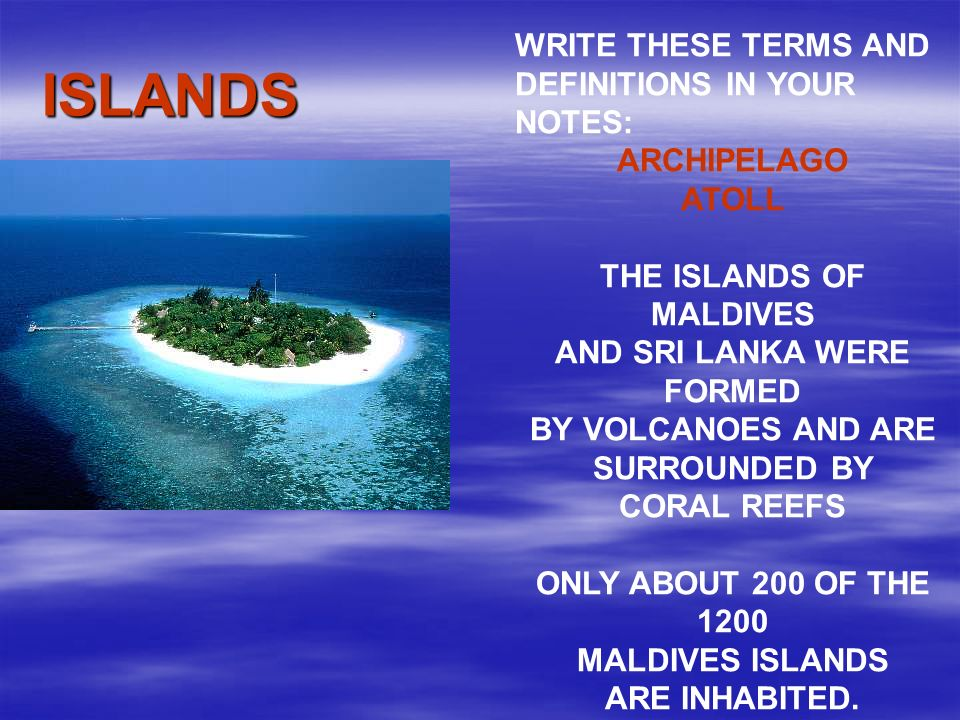 THE ISLANDS OF MALDIVES AND SRI LANKA WERE FORMED