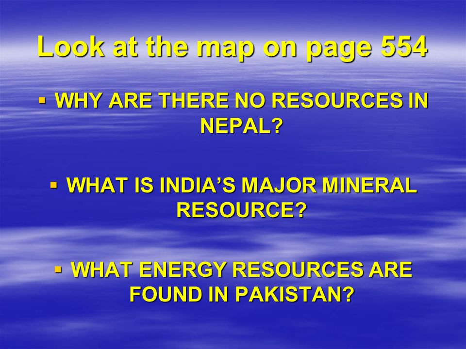 Look at the map on page 554 WHY ARE THERE NO RESOURCES IN NEPAL