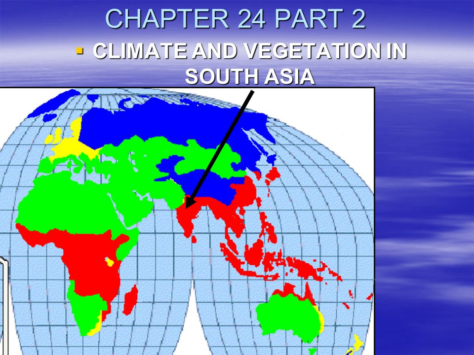 CLIMATE AND VEGETATION IN SOUTH ASIA