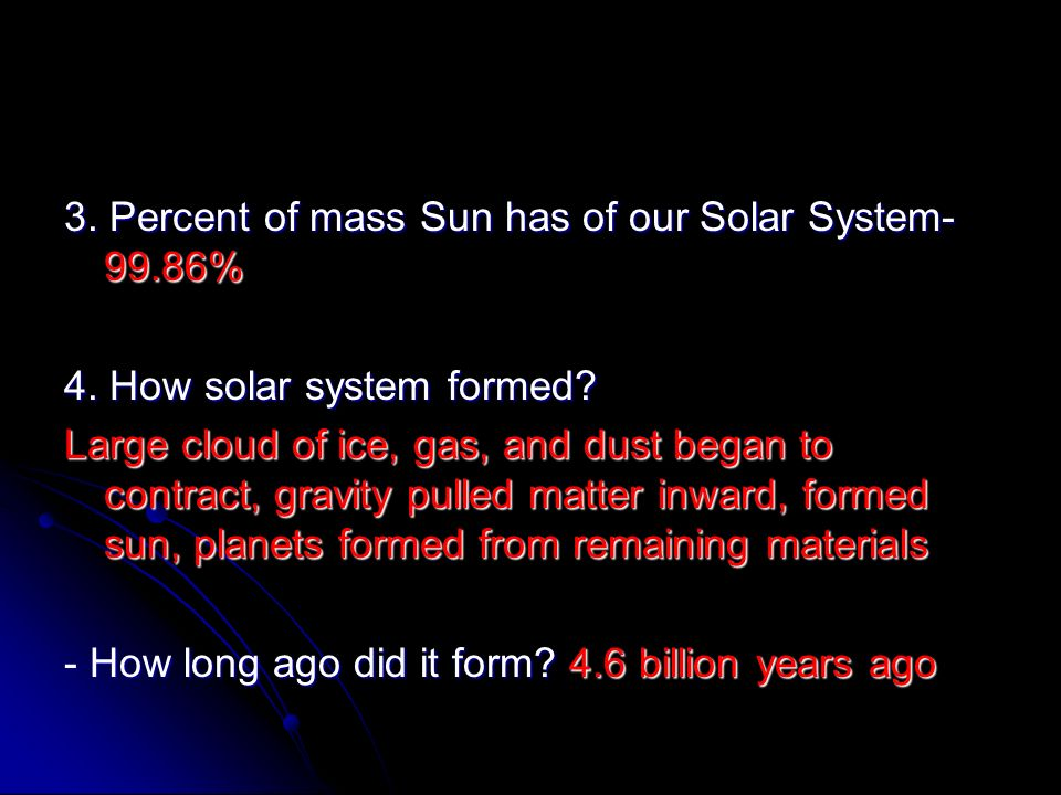 3. Percent of mass Sun has of our Solar System %