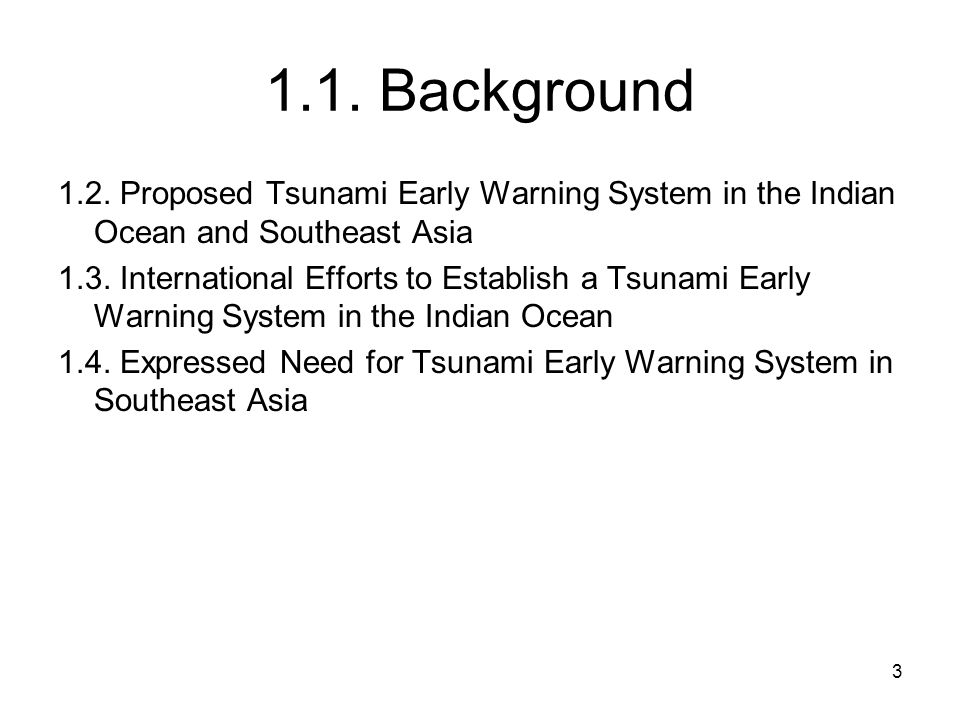 1.1. Background 1.2. Proposed Tsunami Early Warning System in the Indian Ocean and Southeast Asia.