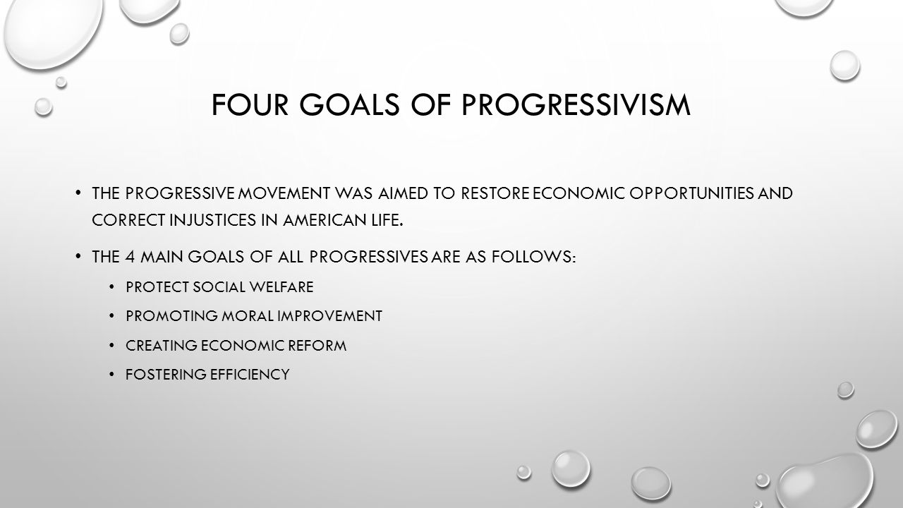 main goals of the progressive movement essay What was the progressive movement'' this deceptively  the  direct primary initiative, referendum and recall direct election of us senators.