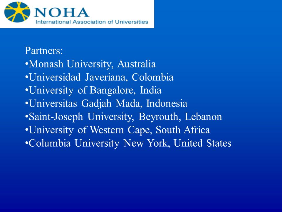Partners: Monash University, Australia. Universidad Javeriana, Colombia. University of Bangalore, India.