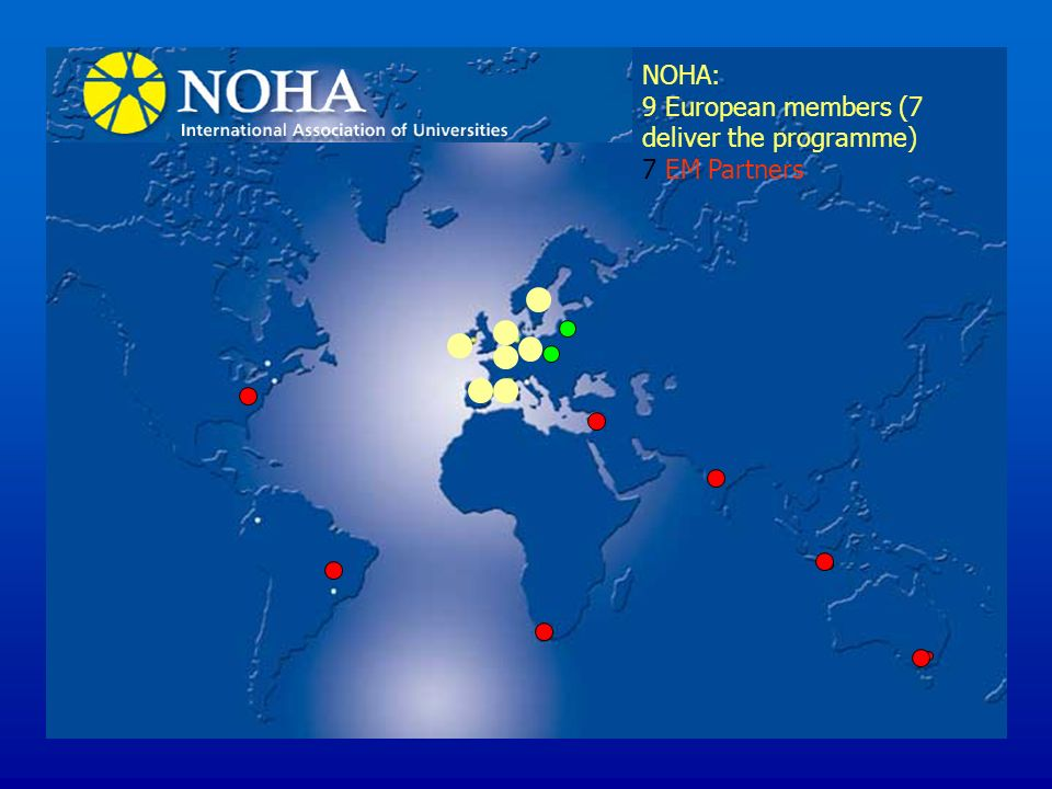 NOHA: 9 European members (7 deliver the programme) 7 EM Partners
