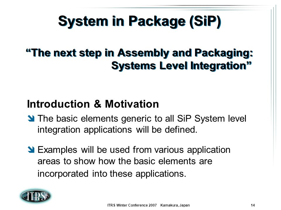 System in Package (SiP) The next step in Assembly and Packaging: