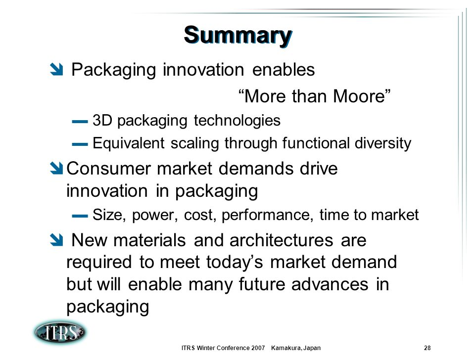Summary Packaging innovation enables More than Moore