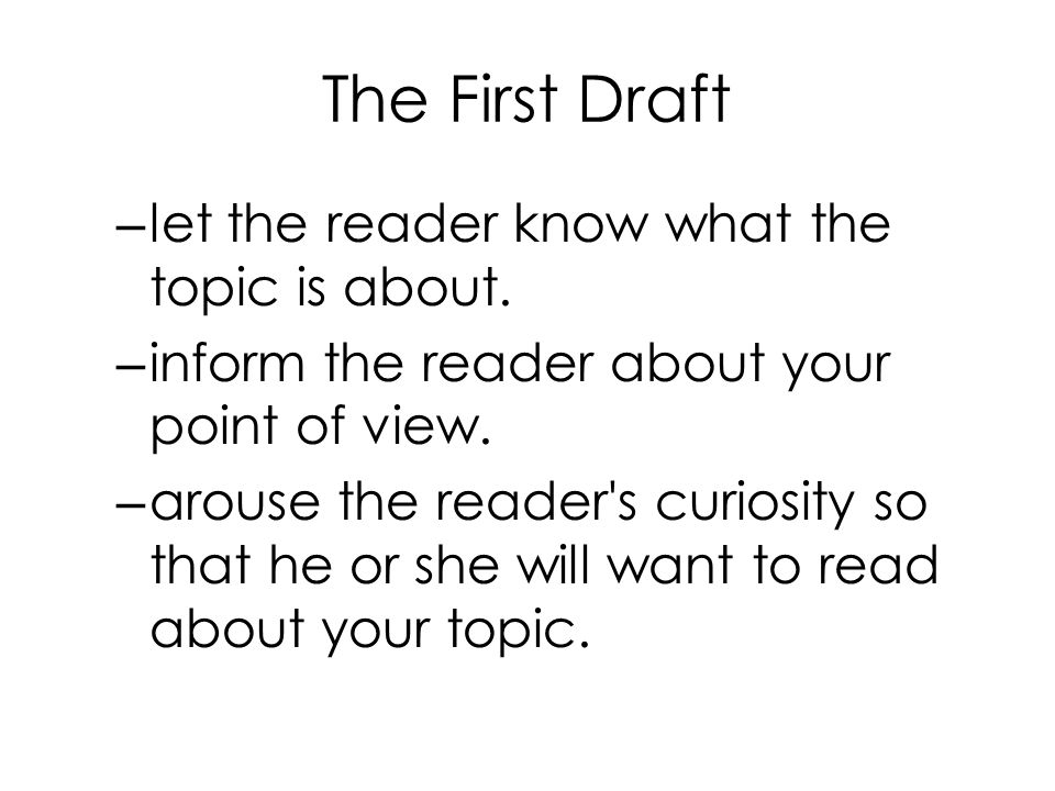 The First Draft let the reader know what the topic is about.