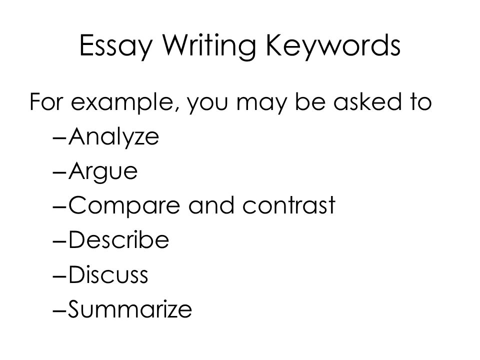 essay question terms discuss Words to watch for in essay questions the following words are commonly found in essay test questions discuss, examine, or interpret each part.
