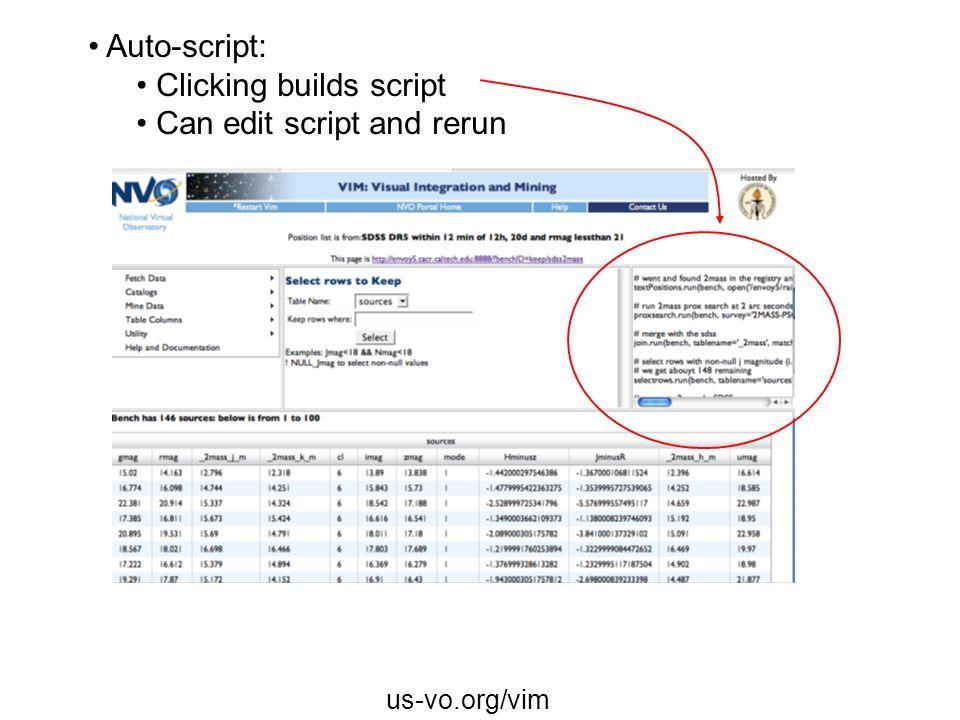 Auto-script: Clicking builds script Can edit script and rerun