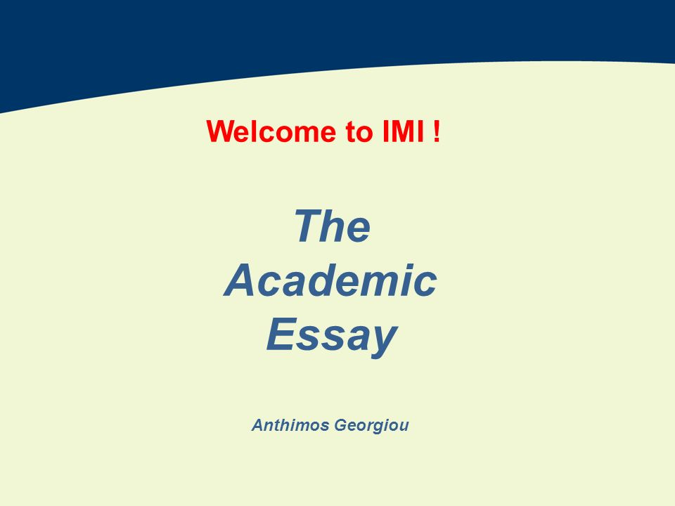 Welcome To Imi ! The Academic Essay Anthimos Georgiou. - Ppt Video