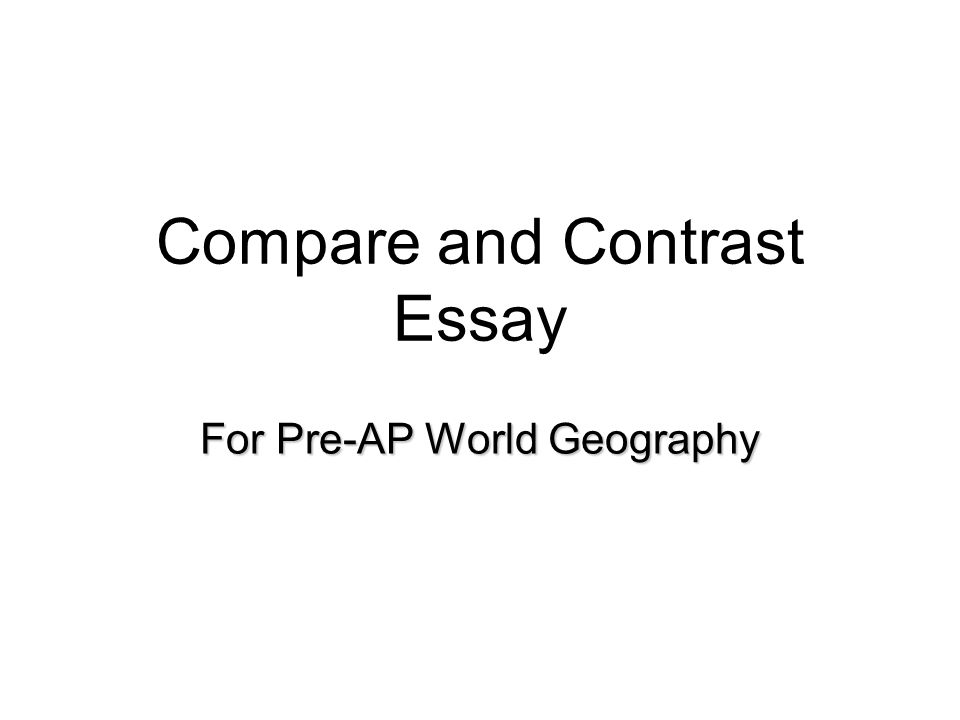 ap world compare and contrast essay 2009 5/15/2012 1 writing essays for the ap world history exam document based question continuity and change compare and contrast apwh essays • 3 essays.