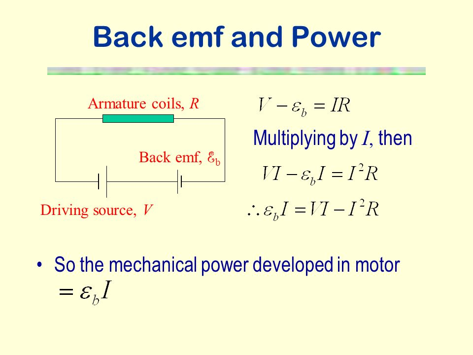 Back emf and Power Multiplying by I, then