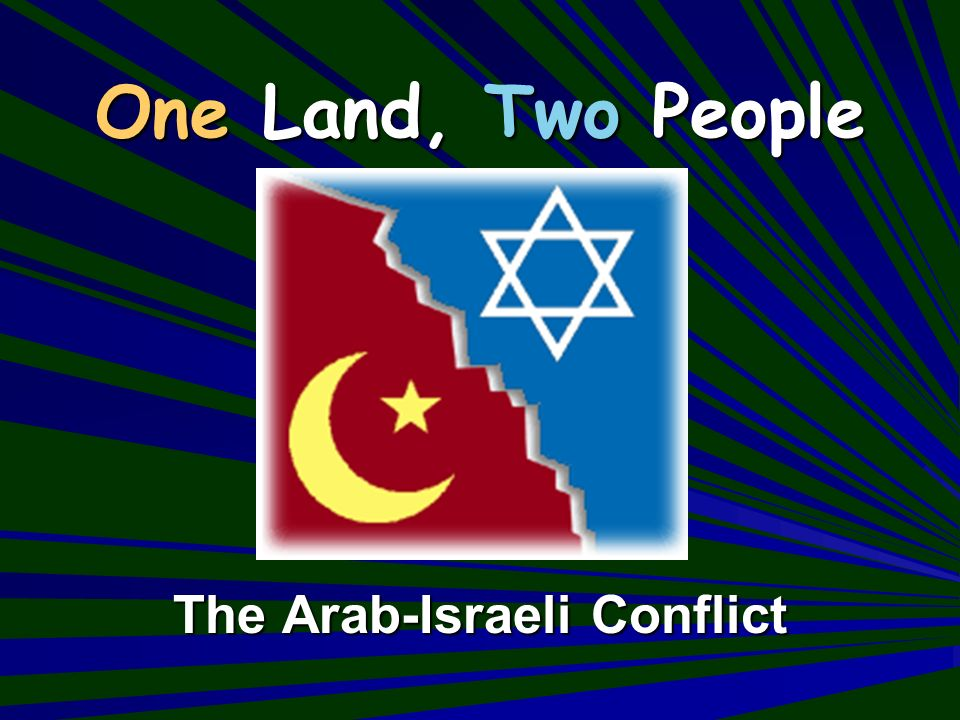 the arab israeli conflict definitions Territoriality, crisis and war in the arab-israel conflict 1947-94 font size  decision making and bargaining in the arab-israeli conflict,.