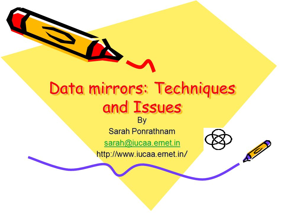 Data mirrors: Techniques and Issues