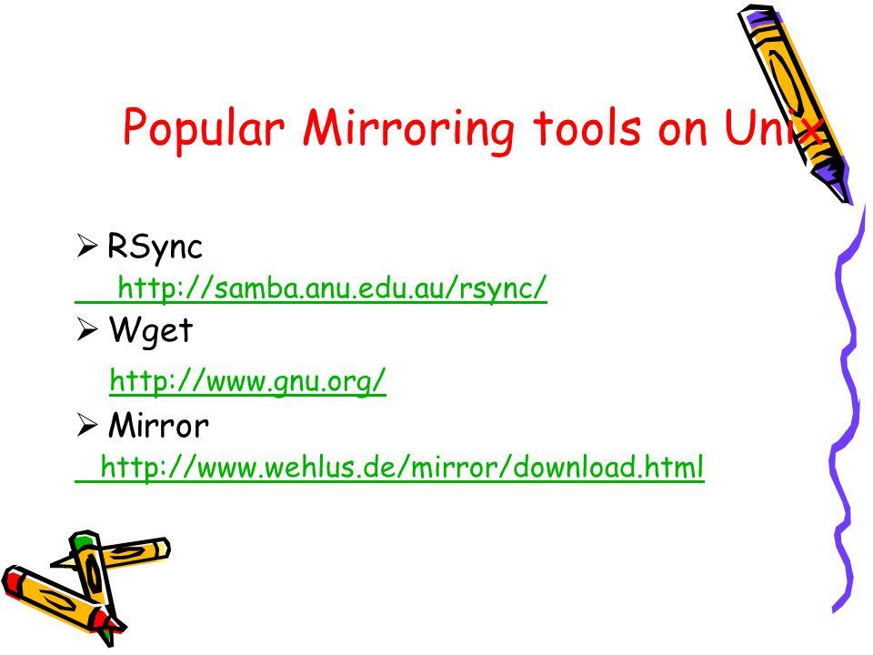 Popular Mirroring tools on Unix