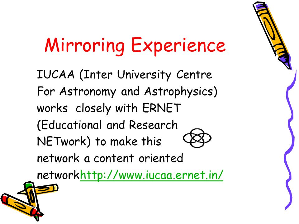 Mirroring Experience IUCAA (Inter University Centre