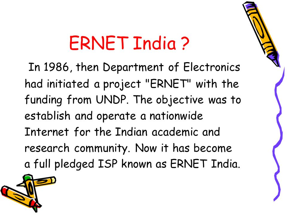 ERNET India In 1986, then Department of Electronics