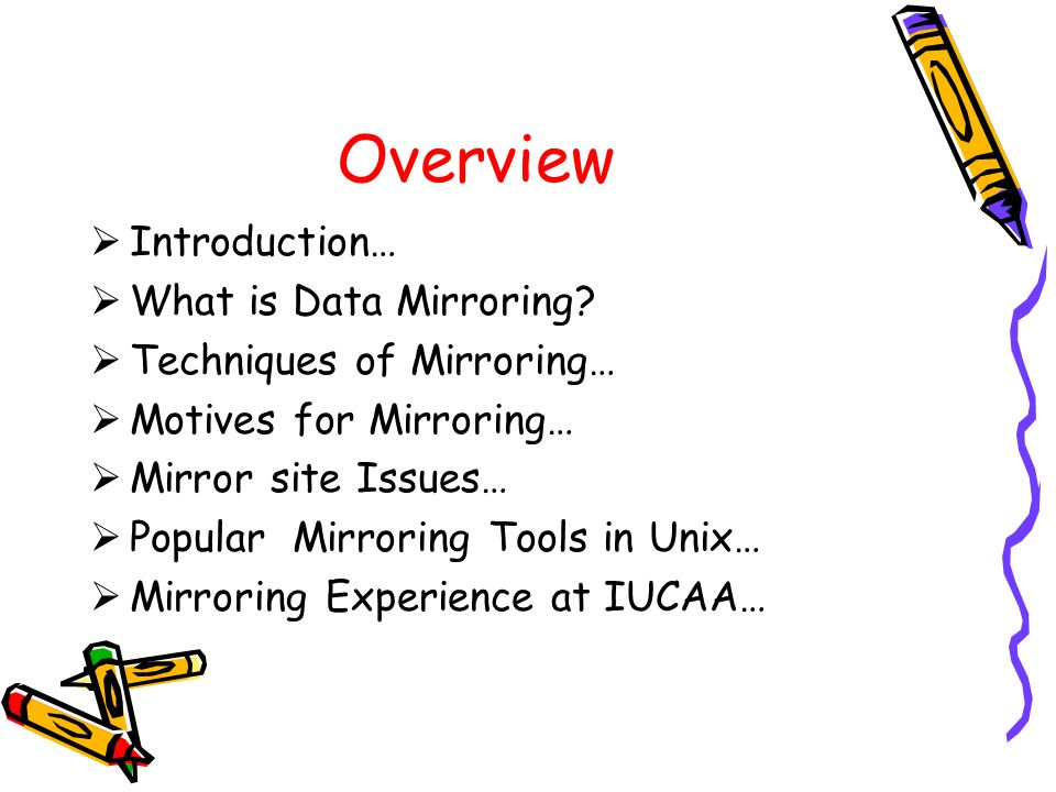 Overview Introduction… What is Data Mirroring