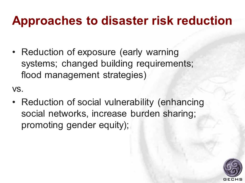 Approaches to disaster risk reduction