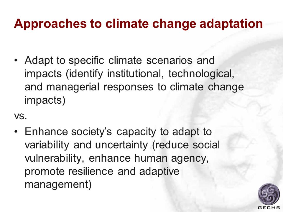 Approaches to climate change adaptation