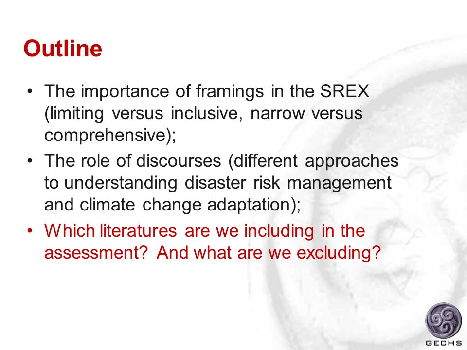 Outline The importance of framings in the SREX (limiting versus inclusive, narrow versus comprehensive);