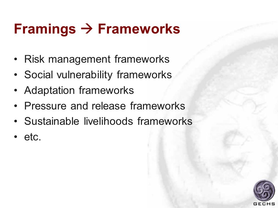 Framings  Frameworks Risk management frameworks